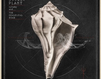«Lullaby and… The Ceaseless Roar»será el nuevo disco de Robert Plant (ex-Led Zeppelin) para el 9 de sept.