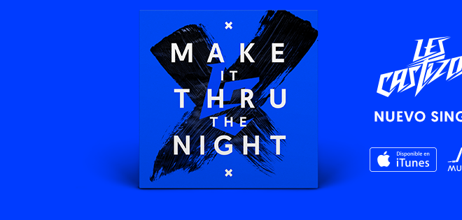 "Les Castizos presentan ""Make it Thru the Night"" su nuevo video-single"
