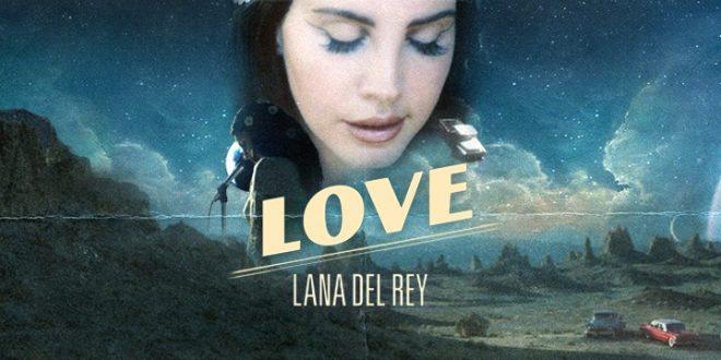 """""""LOVE"""" es la nueva canción de LANA DEL REY, el primer single de su nuevo disco."""