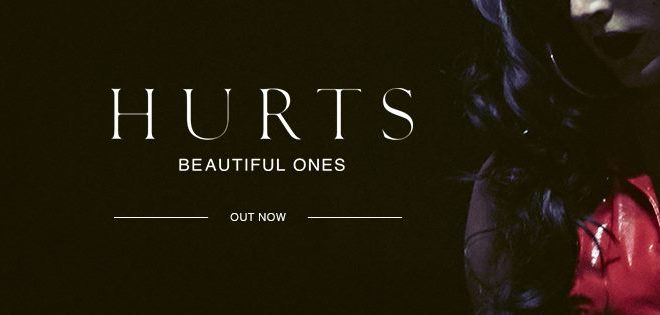 "Hurts presenta ""Beautiful Ones"", avance de TBC, su próximo álbum."